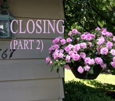 Closing (Part 2)